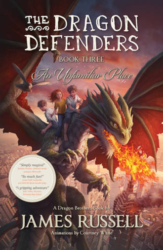 The Dragon Defenders #3 The Unfamiliar Place