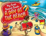 My First Board Book - A Day at the Beach