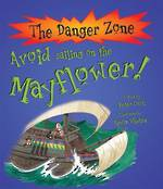 The Danger Zone Avoid Sailing On The Mayflower!