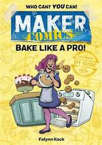 Maker Comics - Bake Like A Pro !