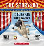 The Story of Bo And The Circus That Wasn't
