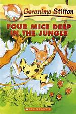 Geronimo Stilton - Four Mice Deep in the Jungle #5