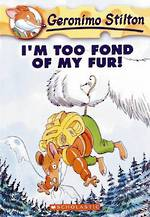 Geronimo Stilton - I'm Too Fond of My Fur #4
