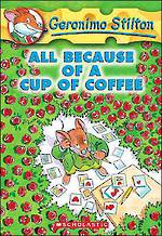 Geronimo Stilton - All Because of a Cup of Coffee #10