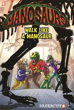 Manosaurs - Walk Like a Manosaur