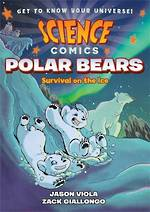 Science Comics Polar Bears - Survival on the Ice
