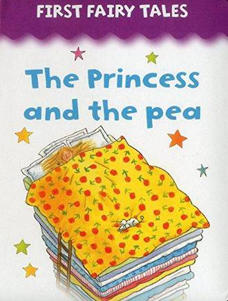 First Fairy Tales The Princess and the Pea
